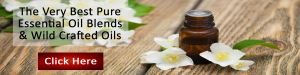 The Very Best Pure Essential Oil Blends Wild Crafted Oils